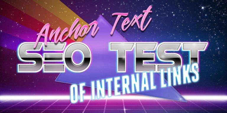 Anchor Text SEO Test of Internal Links