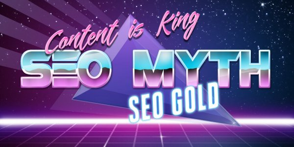 Content is King SEO Myth