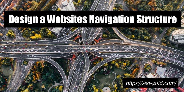 Design a Websites Navigation Structure