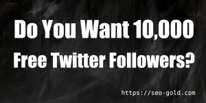 10,000 Twitter Followers Free