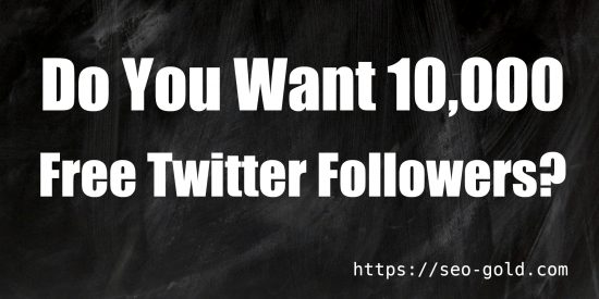 Do You Want 10k Free Twitter Followers?