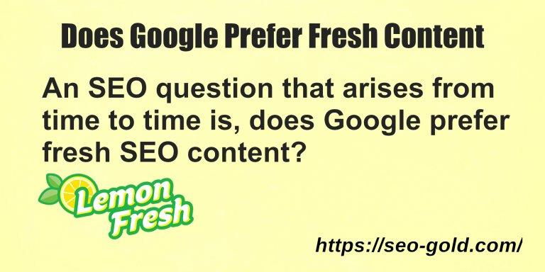 Does Google Prefer Fresh Content?