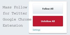 Mass Follow for Twitter Chrome Extension