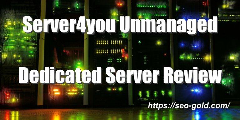 Server4you Unmanaged Dedicated Server Review