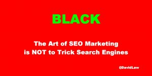The Art of SEO Marketing is NOT to Trick Search Engines - Red Tweet