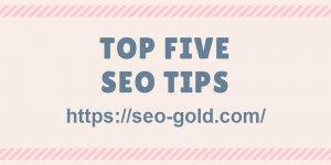 Top 5 SEO Tips