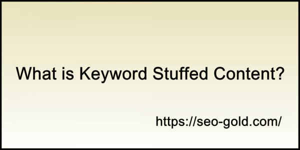 What is Keyword Stuffed Content?