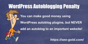 WordPress Autoblogging Penalty
