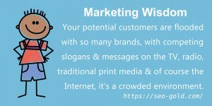 Your Potential Customers are Flooded with so Many Brands, with Competing Slogans & Messages